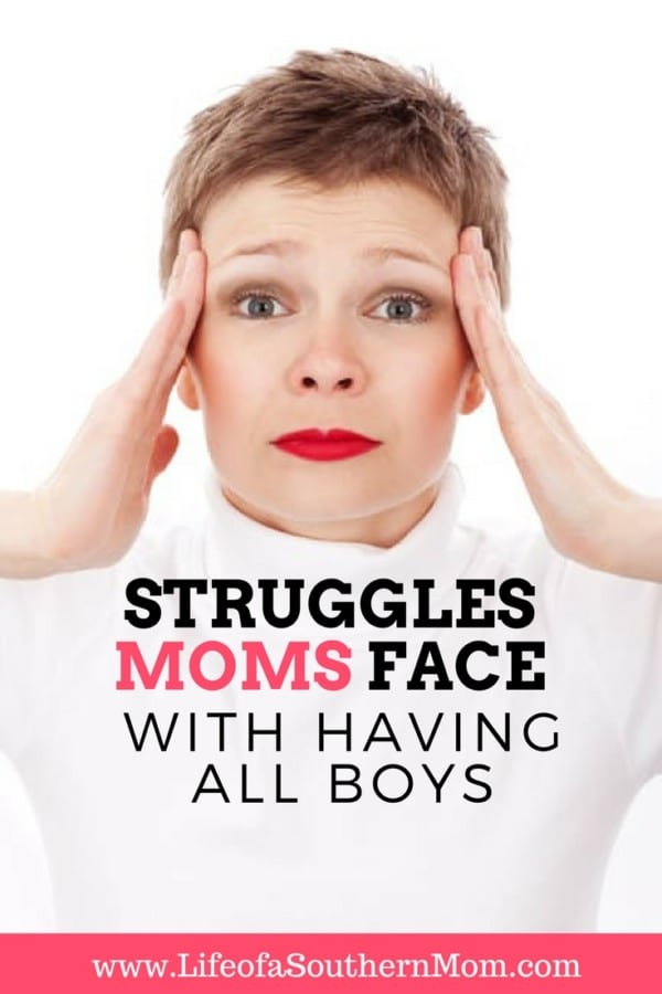 Struggles Moms Face with having ALL Boys