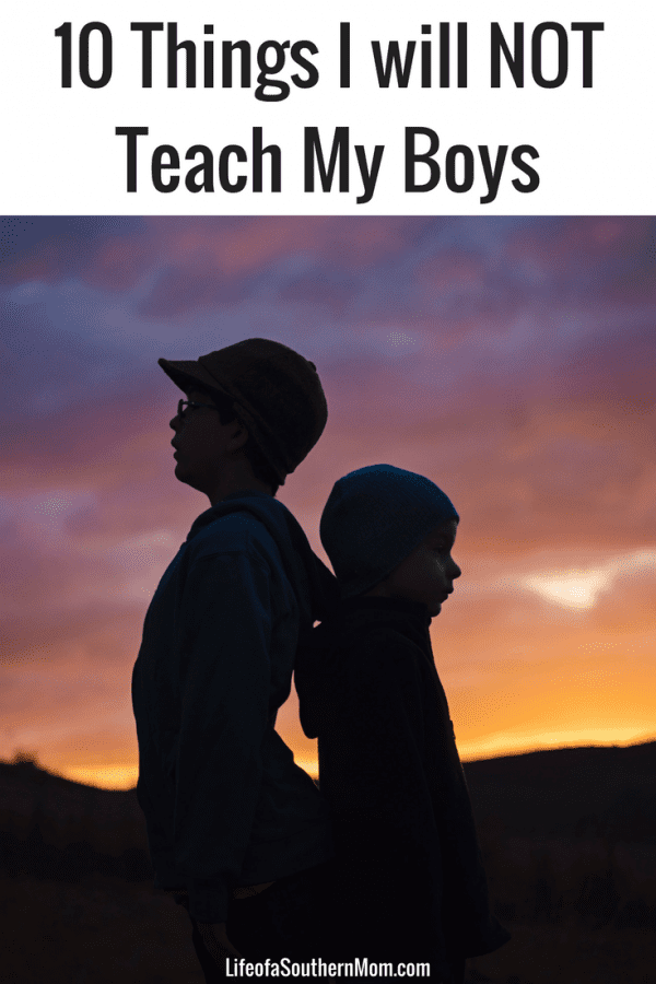 10 Things I will NOT Teach My Boys